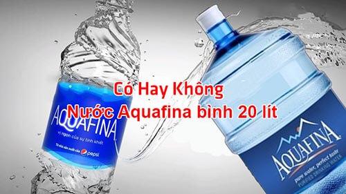 Sự thật về nước uống đóng bình Aquafina 20L